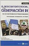 El descontento social y la generación IN : 15M : in-conformismo in-ternacionalizado in-estabilidad in-dignación in-ternet by Luis / Pérez Sánchez, Florián Manuel / Gómez-Pastrana Jimeno, Teresa María Ruiz Aja(1905-07-05)