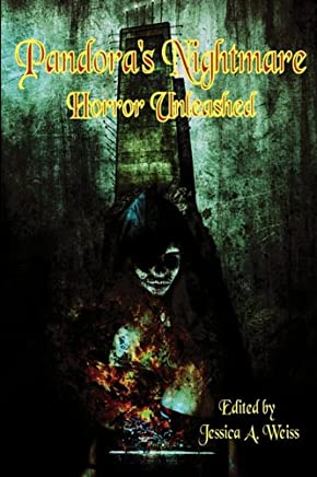 Pandora's Nightmare: Horror Unleashed (An Anthology)
