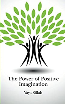 The Power of Positive Imagination by [Yaya Sillah]