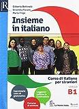 Insieme in italiano. Corso di italiano per stranieri. Livello B1. Per le Scuole superiori. Con ebook. Con espansione online. Con CD-Audio