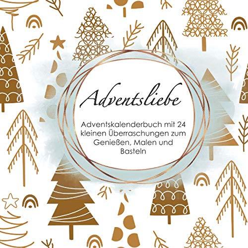 Adventsliebe: Adventskalenderbuch mit 24 kleinen Überraschungen zum Genießen, Malen und Basteln