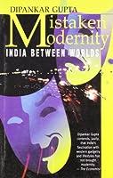 Mistaken Modernity: India Between Worlds