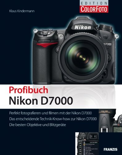 Das Profibuch Nikon D7000