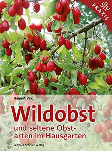 Pirc, Helmut<br />Wildobst und seltene Obstarten im Hausgarten