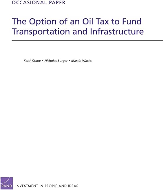 The Option of an Oil Tax to Fund Transportation and Infrastructure