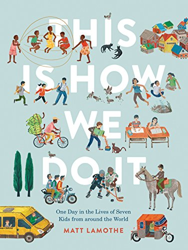 This Is How We Do It: One Day in the Lives of Seven Kids from around the World (Easy Reader Books, C
