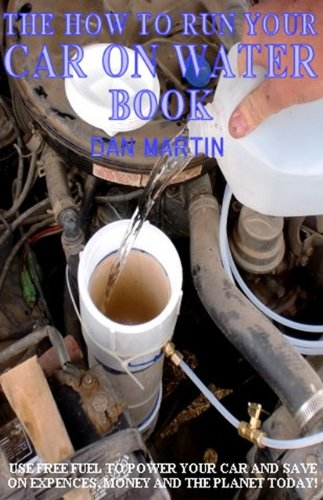 How to Run your Car on Water (How to Kill your Debt with Free Renewable Energy, Fuels & Self-Sustainability Book 10)