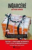InQarcéré - Périple au bout de l'enfer qatarien - Format Kindle - 9782819505815 - 9,99 €