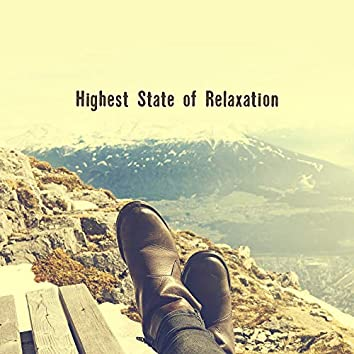 Highest State of Relaxation: Best New Age Music to Rest, Calm Down and Chillout