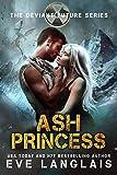 Ash Princess: Paranormal Dystopian Romance (The Deviant Future Book 6)