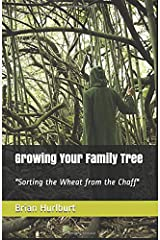 Growing Your Family Tree: Sorting the Wheat from the Chaff Paperback