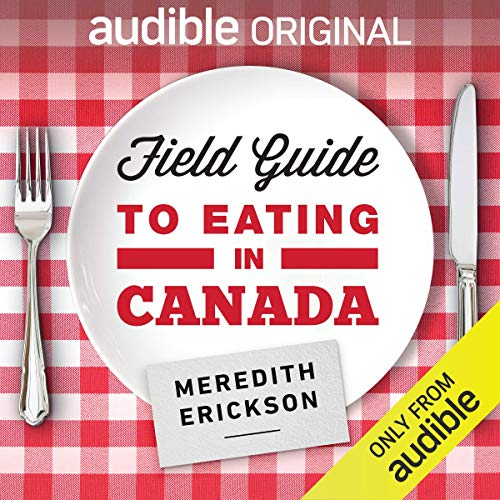 Page de couverture de Field Guide to Eating in Canada