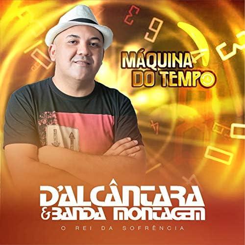 D'alcântara & Banda Montagem
