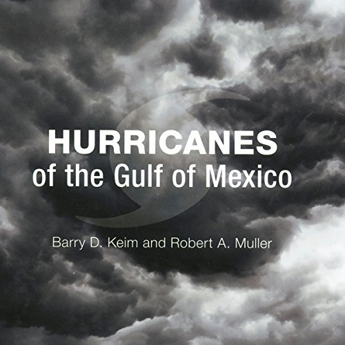 Hurricanes of the Gulf of Mexico audiobook cover art
