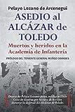 Asedio al Alcázar de Toledo: Muertos y heridos en la Academia de Infantería