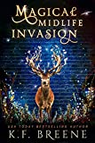 Magical Midlife Invasion: A Paranormal Women's Fiction Novel (Leveling Up Book 3) (English Edition)