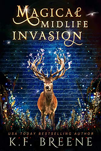 Magical Midlife Invasion: A Paranormal Women's Fiction Novel (Leveling Up Book 3