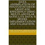Data Assimilation of Photosynthetic Light-use Efficiency using Multi-angular Satellite Data: II Model Implementation and Validation. (English Edition)