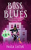 Boss Blues (Sunnyside Retired Witches Community Book 5)