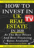 How To Invest In UK Real Estate at the best prices and best financing rates available