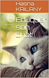 Eduquer son chat: Apprentissage du chat,Le jeu chez le chat,Troubles du comportement du chat