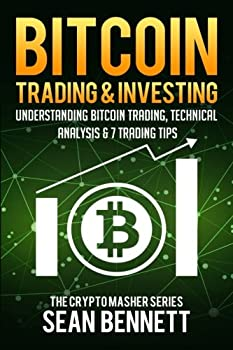 Bitcoin Trading and Investing  Understanding Bitcoin Trading Technical Analysis & 7 Trading Tips  The Cryptomasher Series   Volume 4