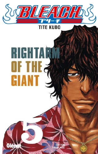 Bleach - Tome 05 : Rightarm of the giant