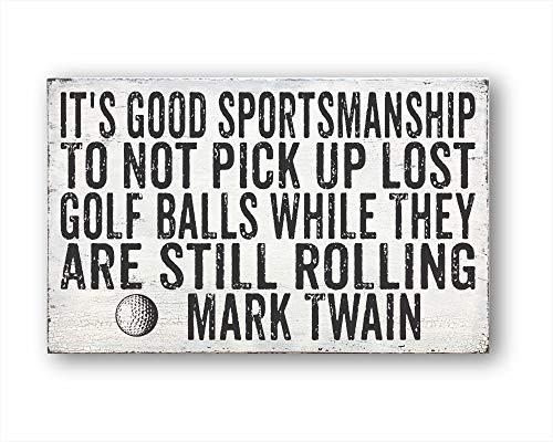 Rustieke houten plaque muur kunst opknoping hout teken het is goed sportmanschap om niet pick-up verloren golfballen terwijl ze nog steeds Rolling Mark Twain, Home Decor, Boerderij Decor 12
