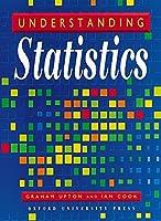 Understanding Statistics by Graham J. G. Upton Ian Cook(2003-08-01)