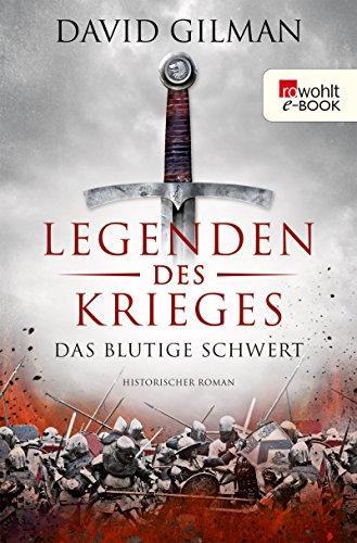 Legenden des Krieges: Das blutige Schwert: Historischer Roman (Thomas Blackstone 1)