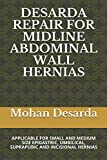 DESARDA REPAIR FOR MIDLINE ABDOMINAL WALL HERNIAS: APPLICABLE FOR SMALL AND MEDIUM SIZE EPIGASTRIC, UMBILICAL, SUPRAPUBIC AND INCISIONAL HERNIAS