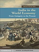 India in the World Economy: From Antiquity to the Present (New Approaches to Asian History Book 10) (English Edition)