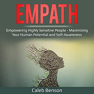 Empath: Empowering Highly Sensitive People - Maximizing Your Human Potential and Self-Awareness audiobook cover art