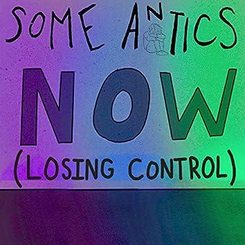 Now (Losing Control)