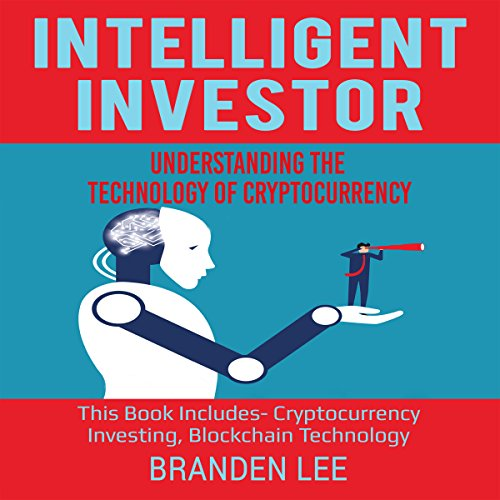 Intelligent Investor: Understanding the Technology of Cryptocurrency audiobook cover art