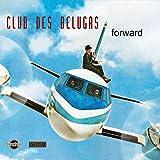 Songtexte von Club des Belugas - Forward