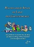 Mausefamilie Speck im Land der Gartenzwerge: Eine fröhliche Geschichte über die Reise der Mäusezwillinge Schlau und Flink zum Strandfest am Meer