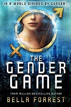 The Gender Game by [Bella Forrest]