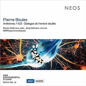 Pierre Boulez: Anthèmes & Dialogue de l'ombre double