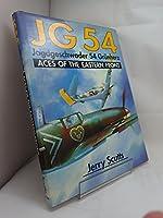 Jg 54: Jagdgeschwader 54 Grunherz : Aces of the Eastern Front