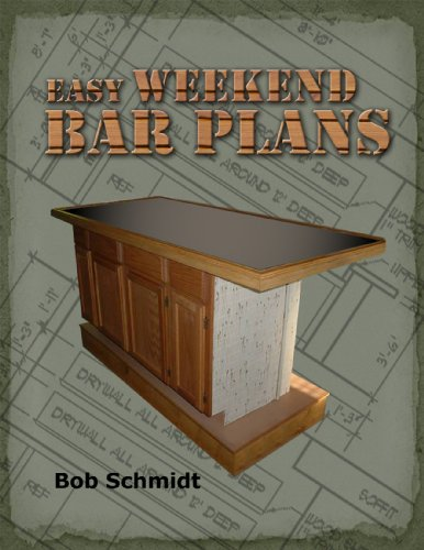Easy Weekend Bar Plans: Build a bar in a weekend for <$500 (English Edition)