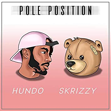 Pole Position (feat. Hundo)