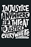 Injustice Anywhere Is A Threat To Justice Everywhere BLM Premium: Notebook Planner - 6x9 inch Daily Planner Journal, To Do List Notebook, Daily Organizer, 114 Pages