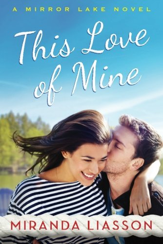 Download This Love of Mine (A Mirror Lake Novel) 1503947092