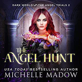 The Angel Hunt     Dark World: The Angel Trials, Book 2              By:                                                                                                                                 Michelle Madow                               Narrated by:                                                                                                                                 Patricia Santomasso                      Length: 4 hrs and 48 mins     3 ratings     Overall 4.7