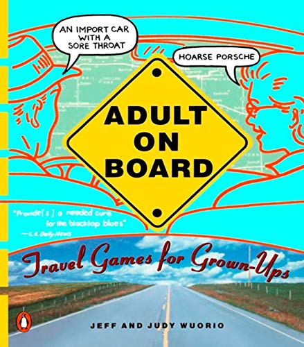 Compare Textbook Prices for Adult on Board: Travel Games for Grown-Ups  ISBN 8601405439819 by Wuorio, Jeffrey J.,Wuorio, Judy