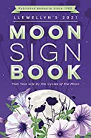 Llewellyn's Moon Sign Book 2021: Plan Your Life by the Cycles of the Moon (Llewellyn's Moon Sign Books)