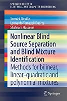 Nonlinear Blind Source Separation and Blind Mixture Identification: Methods for Bilinear, Linear-quadratic and Polynomial Mixtures (SpringerBriefs in Electrical and Computer Engineering)