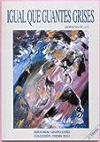 Igual que guantes grises (Poesía 2001)