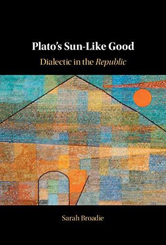 Plato's Sun-Like Good: Dialectic in the Republic
